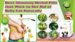 Best Slimming Herbal Pills that Work to Get Rid of Belly Fat Naturally