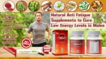 Natural Anti Fatigue Supplements to Cure Low Energy Levels in Males