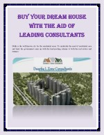 Buy Your Dream House With The Aid Of Leading Consultants