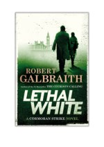 [PDF] Free Download Lethal White By Robert Galbraith