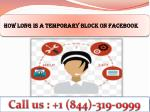 How Long Is a Temporary Block On Facebook   call 1-844-319-0999