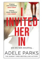 [PDF] Free Download I Invited Her In By Adele Parks