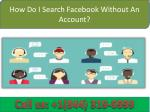 How Do I Search Facebook Without An Account | Call 1-844-319-0999|