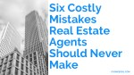 Six Costly Mistakes Real Estate Agents Should Never Make !