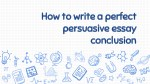 How to write a perfect persuasive essay conclusion?