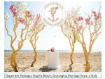 Elopement Packages Virginia Beach: Exchanging Marriage Vows in Style