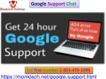 Avail complete assistance about Google from Google Support Chat 1-855-479-1999
