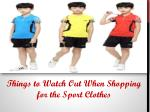 Sporting Goods Outlet Online - Things to Watch Out When Shopping for the Sport Clothes