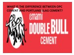 What is the difference between opc cement and portland slag cement?