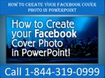 How to create your facebook cover photo in powerpoint |   1(844)-319-0999