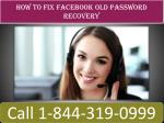 Facebook Old Password Recovery | 1(844)-319-0999