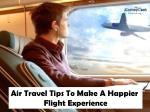Air Travel Tips To Make A Happier Flight Experience