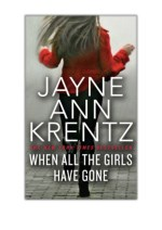 [PDF] Free Download When All the Girls Have Gone By Jayne Ann Krentz