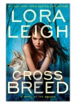 [PDF] Free Download Cross Breed By Lora Leigh