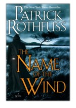 [PDF] Free Download The Name of the Wind By Patrick Rothfuss