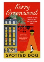 [PDF] Free Download The Spotted Dog By Kerry Greenwood