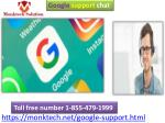 Learn about the products of Google at Google support chat 1-855-479-1999