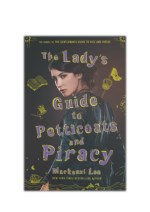 [PDF] Free Download The Lady's Guide to Petticoats and Piracy By Mackenzi Lee
