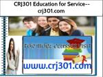 CRJ301 Education for Service--crj301.com