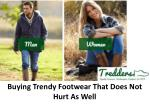 Buying Trendy Footwear That Does Not Hurt As Well