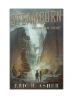[PDF] Read Online and Download The Steamborn Trilogy Box Set By Eric Asher
