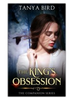 [PDF] Free Download The King's Obsession By Tanya Bird