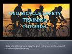 Ride safe, ride smart, and enjoy the great cycling here on the campus of Oklahoma State University