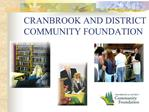 CRANBROOK AND DISTRICT COMMUNITY FOUNDATION