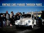 Vintage cars parade through Paris 2018