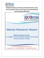2018-2023 Global and Regional Data Backup and Recovery Industry Production, Sales and Consumption Status and Prospects P