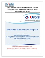 2018-2023 Global and Regional Connected Logistics Industry Production, Sales and Consumption Status and Prospects Profes