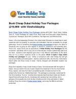 Book Cheap Dubai Holiday Tour Packages @19,999% with Viewholidaytrip