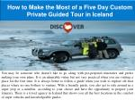 How to Make the Most of a Five Day Custom Private Guided Tour in Iceland