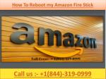 1(844)-319-0999 How To Reboot my Amazon Fire Stick