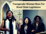 Transgender woman runs for Brazil state legislature