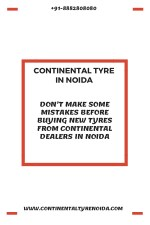 Don't Make Some Mistakes before Buying New Tyres from Continental Dealers in Noida