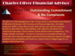 Outstanding Commitment and No Complaints - Charles Oliver Financial Advisor