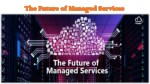 The Future of Managed Services