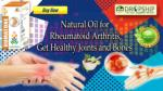 Natural Oil for Rheumatoid Arthritis, Get Healthy Joints and Bones