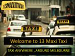 TAXI ANYWHERE, AROUND MELBOURNE