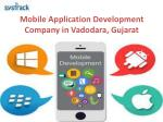 Mobile Application Development Company in Vadodara, Gujarat