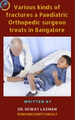Various kinds of fractures for Paediatric Best Paediatric Orthopedic Doctor in Bangalore