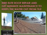 Hire Elite Roof Repair and get minimize maintenance to keeps the water out from Tile