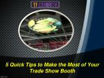 5 Quick Tips to Make the Most of Your Trade Show Booth