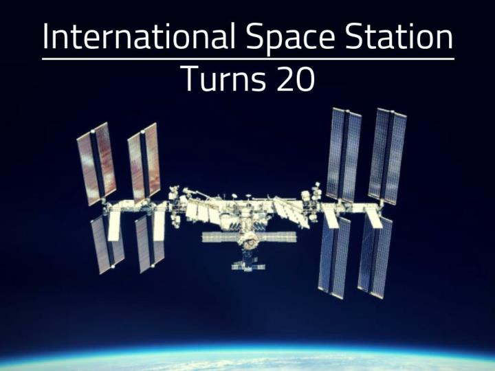 International Space Station turns 20
