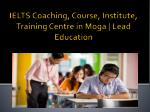 IELTS Coaching, Course, Institute, Training Centre in Moga | Lead Education
