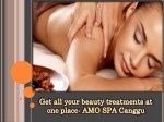 Get all your beauty treatments at one place- AMO SPA Canggu