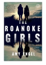 [PDF] Free Download The Roanoke Girls By Amy Engel