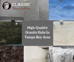 High-Quality Granite Slabs Tampa