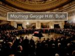 Mourning George H.W. Bush